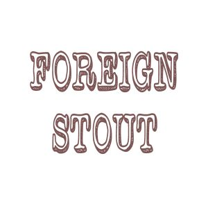 FOREIGN STOUT
